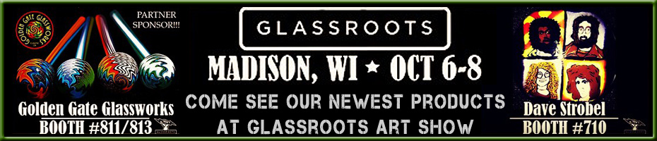Come see our NEWEST products at Glassroots Art Show in Madison, WI!