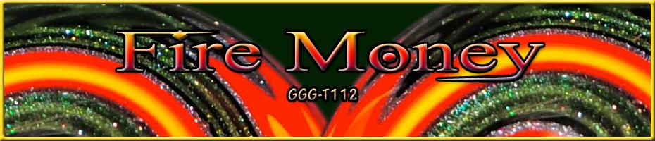 Fire Money T112